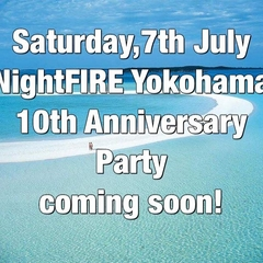 7/7(土)Night FIRE 10th Anniversary Party@黄金町